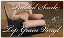 Suede from Exotic Leather, Goshen Indiana - Padded Suede & Top Grain Vinyl